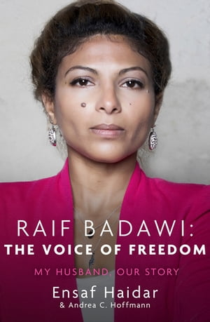 Raif Badawi: The Voice of Freedom My Husband,  Our Story