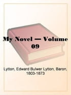 My Novel, Volume 9. by Edward Bulwer-Lytton