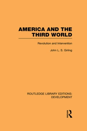 America and the Third World Revolution and Intervention