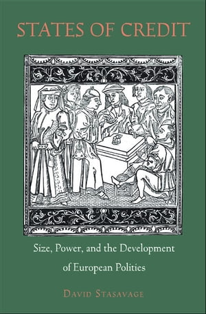States of Credit Size,  Power,  and the Development of European Polities