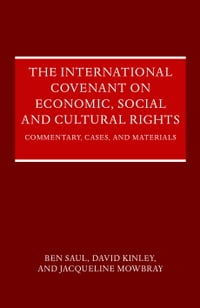 The International Covenant on Economic, Social and Cultural Rights: Commentary, Cases, and Materials