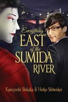 Everything East of the Sumida River by Heiko Shihenkei
