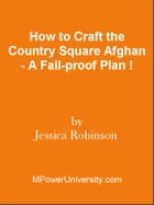How to Craft the Country Square Afghan - A Fail-proof Plan ! by Editorial Team Of MPowerUniversity.com