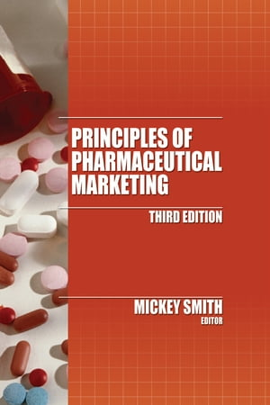 Principles of Pharmaceutical Marketing,  Third Edition