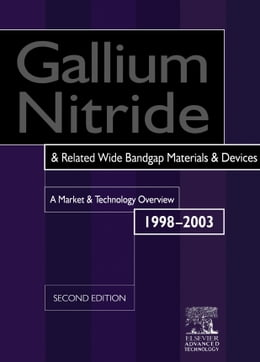 Book Gallium Nitride and Related Wide Bandgap Materials and Devices: A Market and Technology Overview… by Szweda, R.