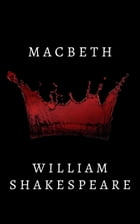 Macbeth: A Tragedy by William Shakespeare