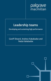 Leadership Teams: Developing and Sustaining High Performance