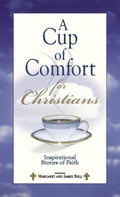 A Cup Of Comfort For Christians f003b2ab-cf17-4cb5-b54b-5dfb64f304f3