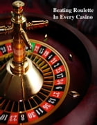 Beating Roulette In Every Casino by V.T.