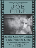 Bobby Conroy Comes Back from the Dead by Joe Hill
