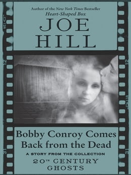 Book Bobby Conroy Comes Back from the Dead by Joe Hill