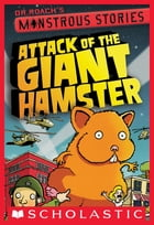 Monstrous Stories #2: Attack of the Giant Hamster by Dr. Roach