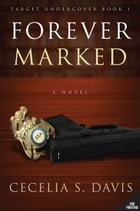 Forever Marked by Cecelia S. Davis