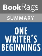 One Writer's Beginnings by Eudora Welty l Summary & Study Guide by BookRags