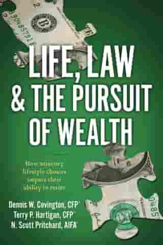 Life, Law & The Pursuit of Wealth: How Attorney Lifestyle Choices Impact their Ability to Retire