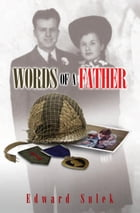 Words of a Father by Edward Sulek