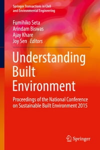 Understanding Built Environment: Proceedings of the National Conference on Sustainable Built…