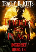 There's No Place Collection Books 1-4: There's No Place, #1234 by Tracey H. Kitts