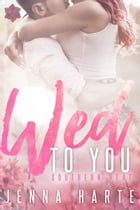 Wed to You by Jenna Harte