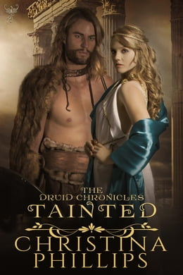 Book Tainted: The Druid Chronicles, #4 by Christina Phillips
