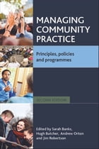 Managing community practice (Second edition): Principles, policies and programmes