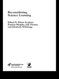 Reconsidering Science Learning