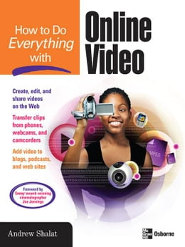 Book How to Do Everything with Online Video by Shalat, Andrew