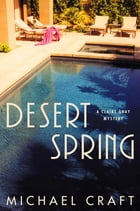 Desert Spring: A Claire Gray Mystery