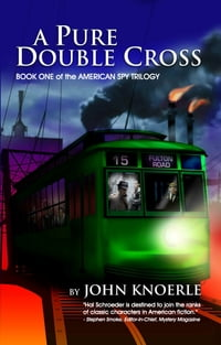 A Pure Double Cross: Book One of the American Spy Trilogy