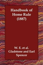 Handbook Of Home Rule (1887)