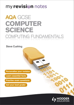My Revision Notes AQA GCSE Computer Science Computing Fundamentals
