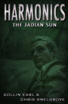 Harmonics: The Jadian Sun: Harmonics Series Book 3 by Collin Earl