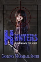 Hunters by Gregory Marshall Smith