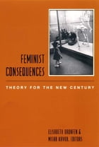 Feminist Consequences: Theory for the New Century by Elisabeth Bronfen