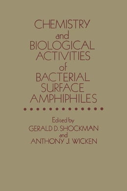 Book Chemistry and Biological Activities of Bacterial Surface Amphiphiles by Shockman, Gerald