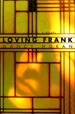 Book Loving Frank: A Novel by Nancy Horan