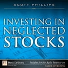 Investing in Neglected Stocks by Scott Phillips
