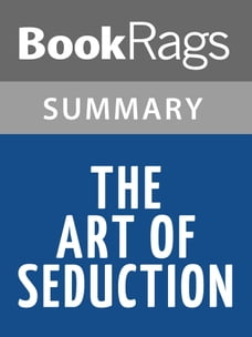 The Art of Seduction by Robert Greene , Summary & Study Guide