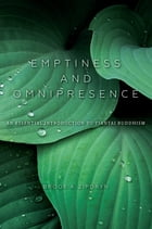 Emptiness and Omnipresence: An Essential Introduction to Tiantai Buddhism by Brook A. Ziporyn