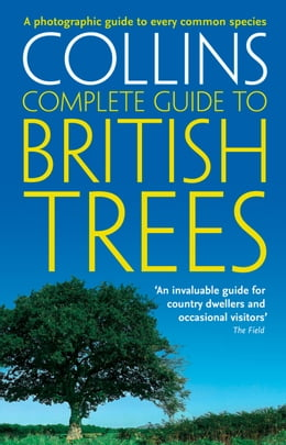 Book Collins Complete Guide to British Trees: A Photographic Guide to every common species by Paul Sterry