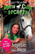 Mystic and Blaze (Pony Club Secrets) by Stacy Gregg