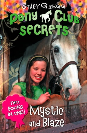 Mystic and Blaze (Pony Club Secrets)