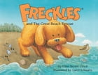 Freckles and The Great Beach Rescue by Ellen Bryant Lloyd