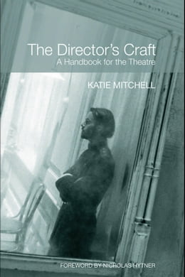 Book The Director's Craft: A Handbook for the Theatre by Mitchell, Katie