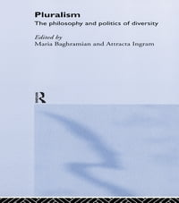 Pluralism: The Philosophy and Politics of Diversity