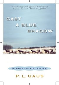 Cast a Blue Shadow: An Amish-Country Mystery