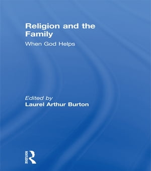 Religion and the Family When God Helps