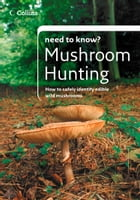 Mushroom Hunting (Collins Need to Know?) by Patrick Harding