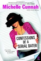 Confessions of a Serial Dater by Michelle Cunnah