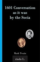 1601 Conversation as it was by the Socia by Mark Twain